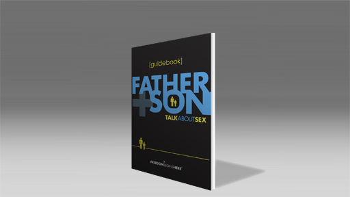 Freedom Begins Here: Father+Son Guidebook: The Talk